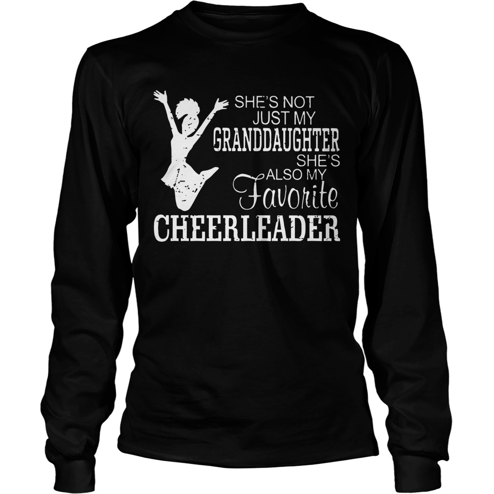 She's Not Just My Granddaughter She's Also My Favorite Cheerleader Longsleeve Tee