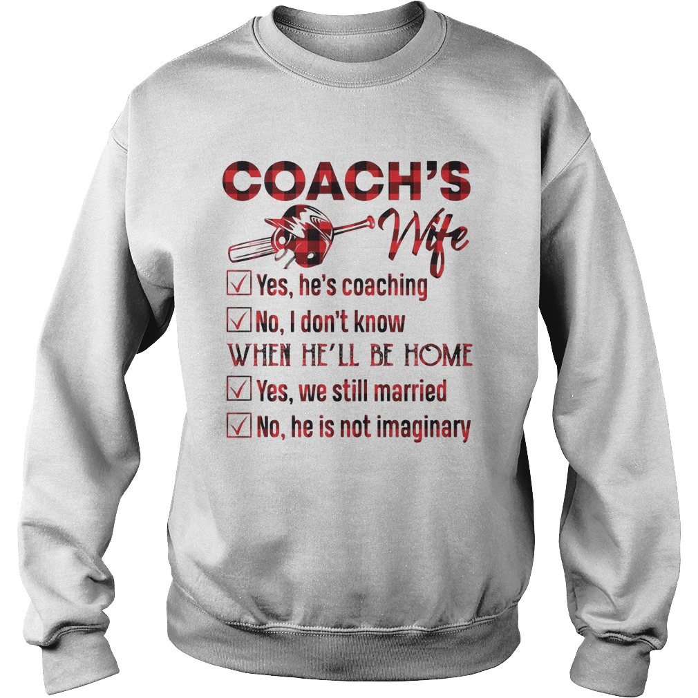 Softball Coach's Wife Yes He Is Coaching No I Don't Know When He'll Be Home Sweater