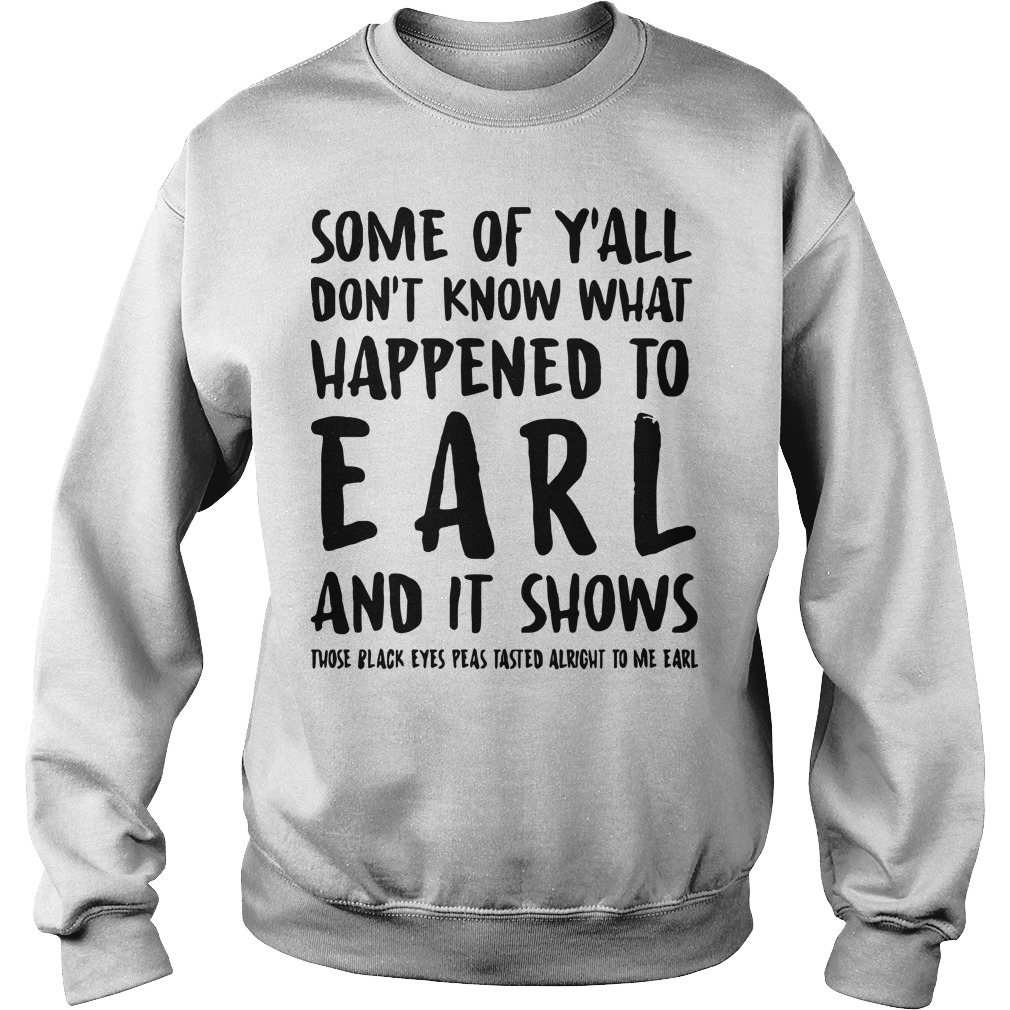 Some Of Y'all Don't Know What Happened To Earl And It Shows Those Black Eyes Sweater
