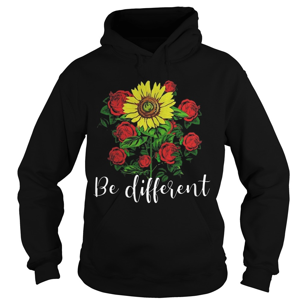 Sunflower And Rose Be Different Hoodie