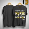 Sunflower Best Freankin' Nurse Dog Mom Ever Shirt