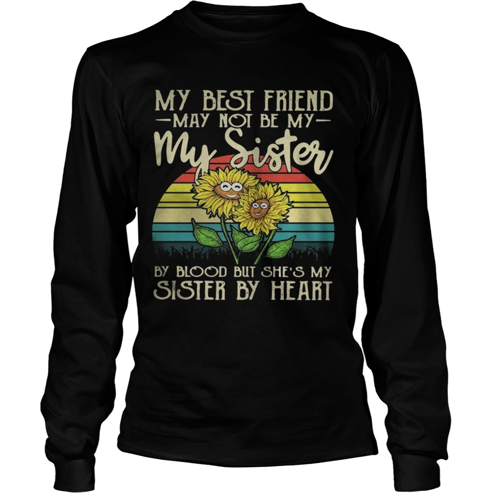 Sunflower My Best Friend May Not Be My Sister By Blood Sunset Vintage Longsleeve Tee