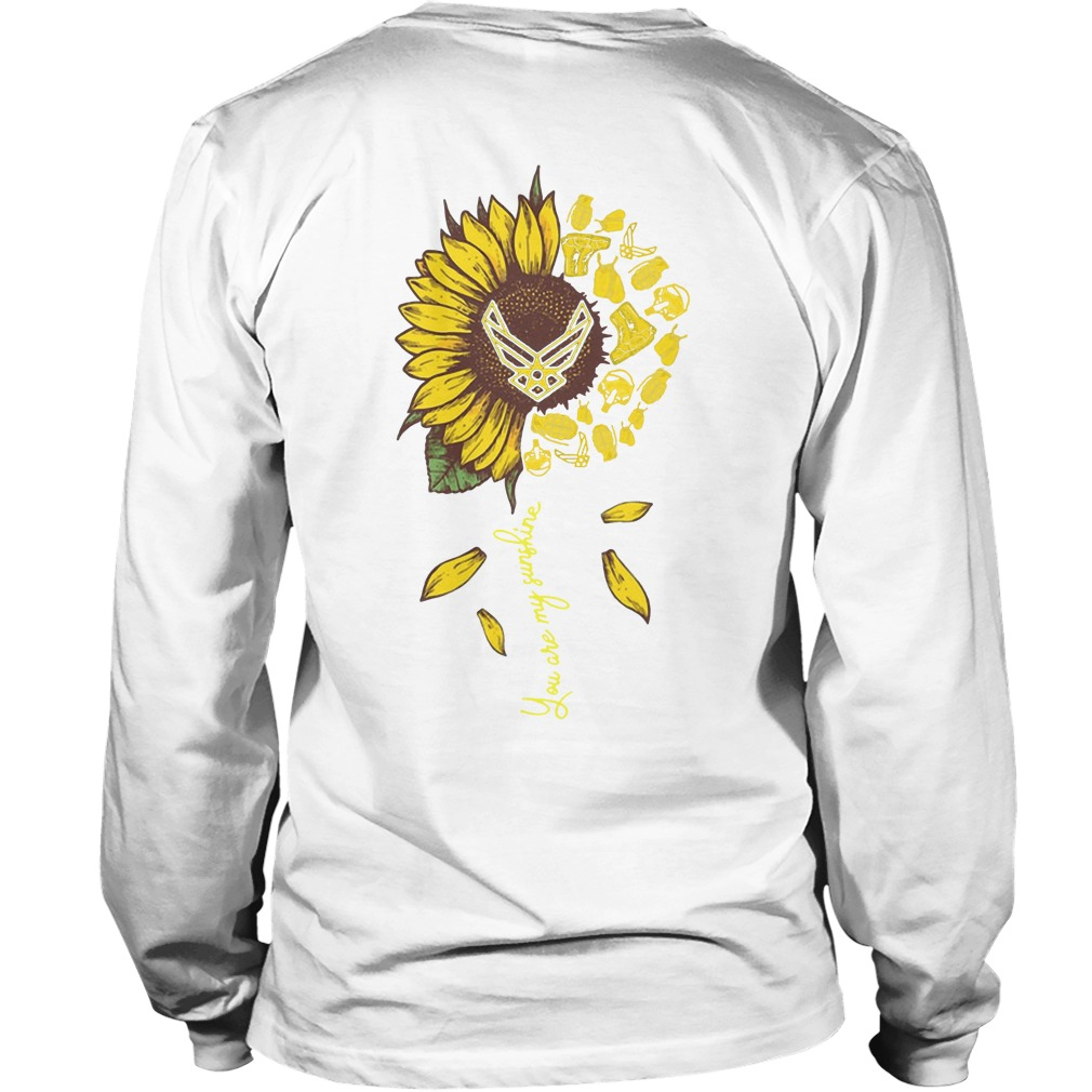 Sunflower You Are My Sunshine Us Airforce Longsleeve TeeSunflower You Are My Sunshine Us Airforce Longsleeve Tee