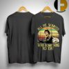 Sunset Rambo All he wanted was something to eat shirt