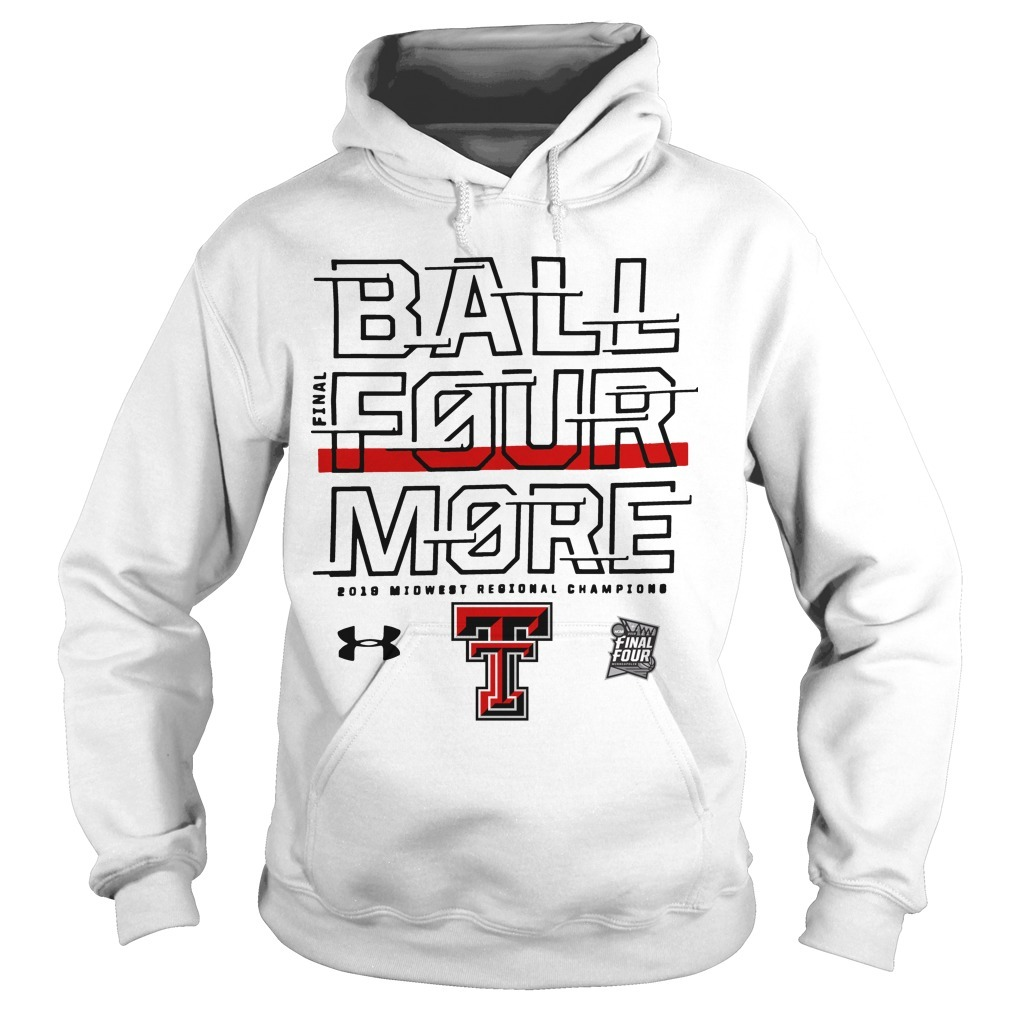 Texas Tech Final Four Ball Four More Hoodie