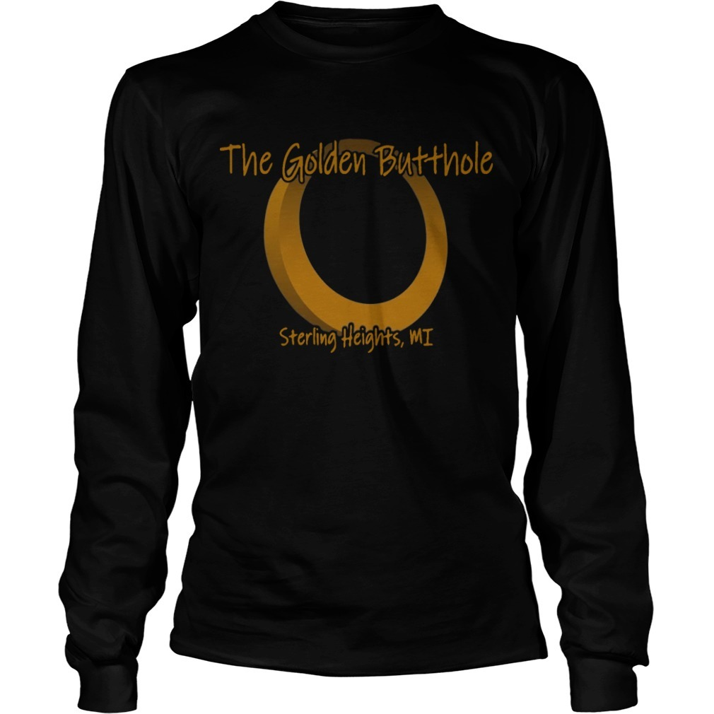 The Golden Butthole Sterling Heights MI Longsleeve Tee