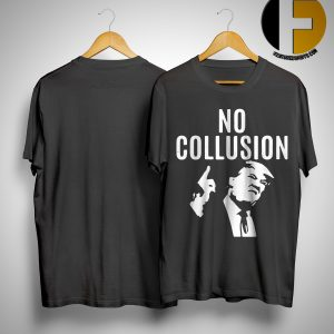 Trump No Collusion Shirt