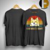 Vintage Corgi I Do What I Want Shirt