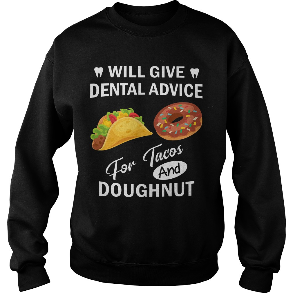 Will Give Dental Advice For Tacos And Doughnut Sweater