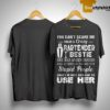You Can't Scare Me I Have A Crazy Bartender Bestie She Has Anger Issues Shirt