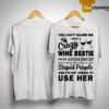 You Can't Scare Me I Have A Crazy Wine Bestie She Has An Anger Issues Shirt