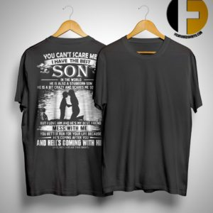 You Can't Scare Me I Have The Best Son In The World Longsleeve Tee