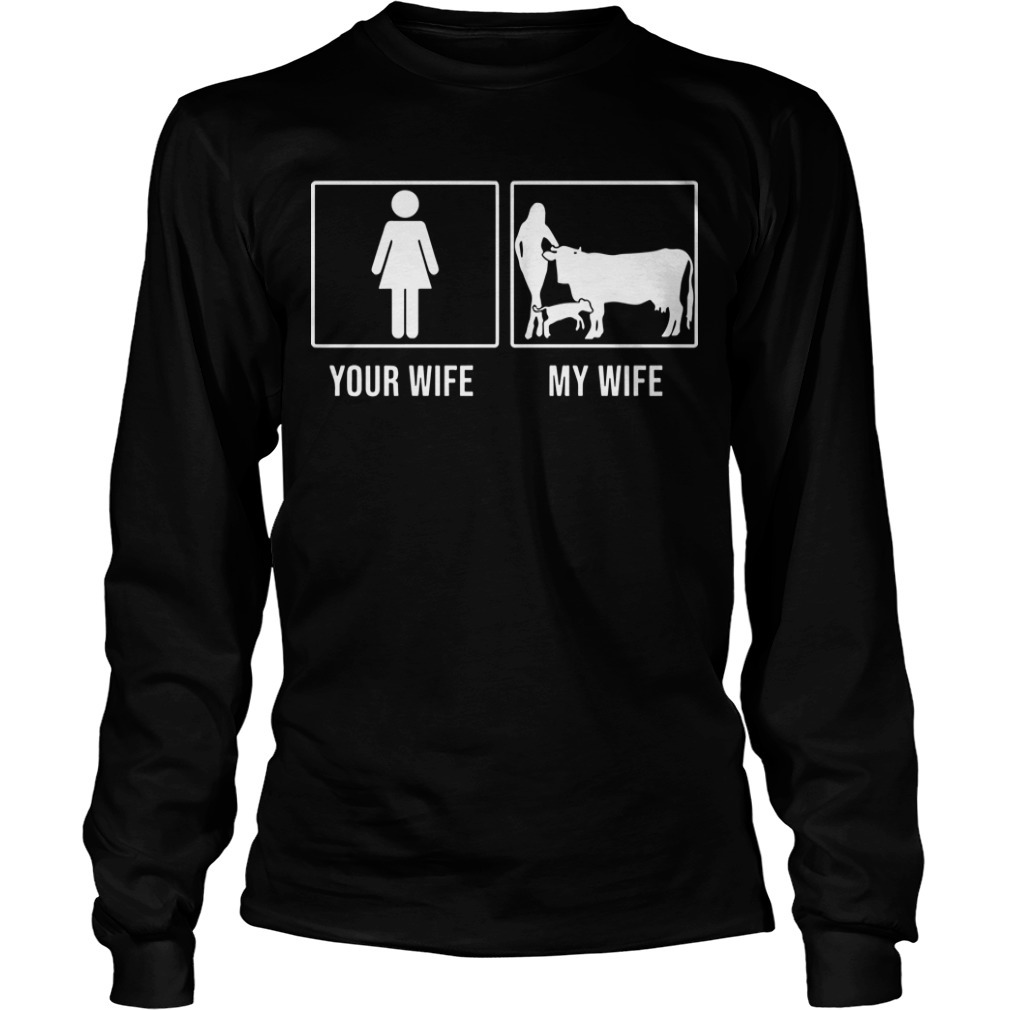 Your Wife My Wife Cow Longsleeve Tee
