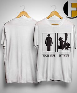 Your Wife My Wife Sloth Shirt