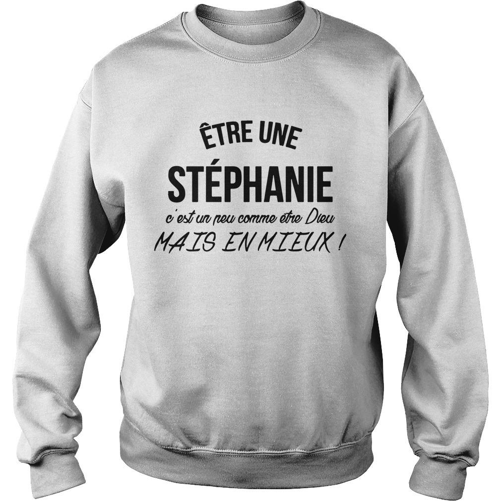 Être Une Stéphanie C'est Un Peu Comme Etre Dieu Mais En Mieux Sweater