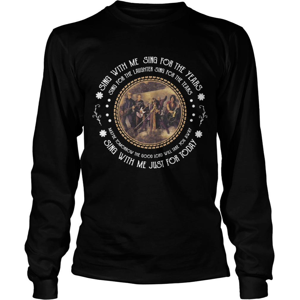 Aerosmith Sing With Me Sing For The Years Sing For The Laughter For The Tears Longsleeve Tee