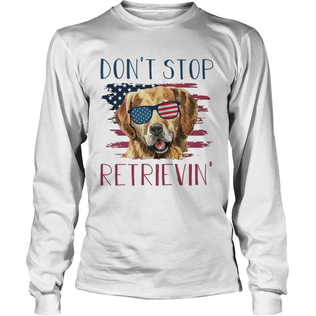 America Flag Don't Stop Retrievin Longsleeve Tee
