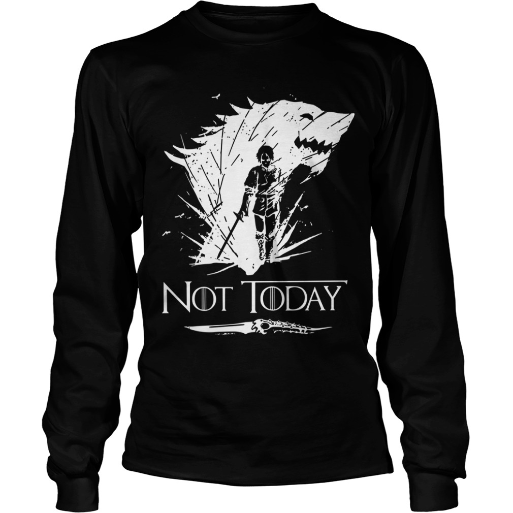 Arya Stark GOT Not today Longsleeve Tee