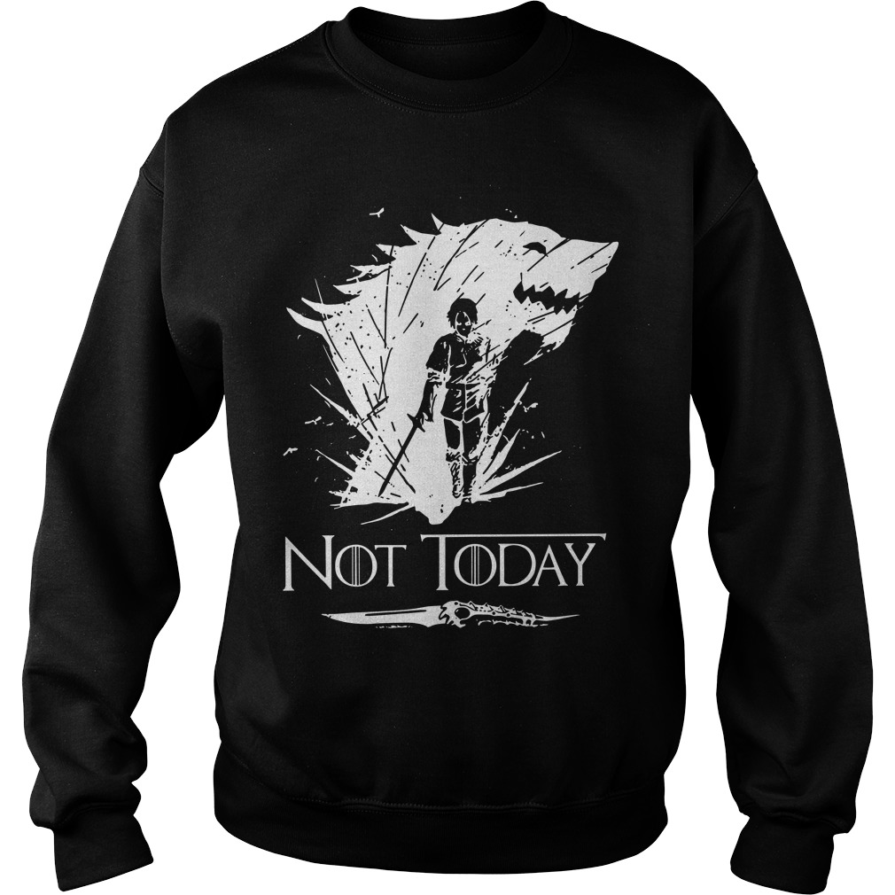 Arya Stark GOT Not today Sweater