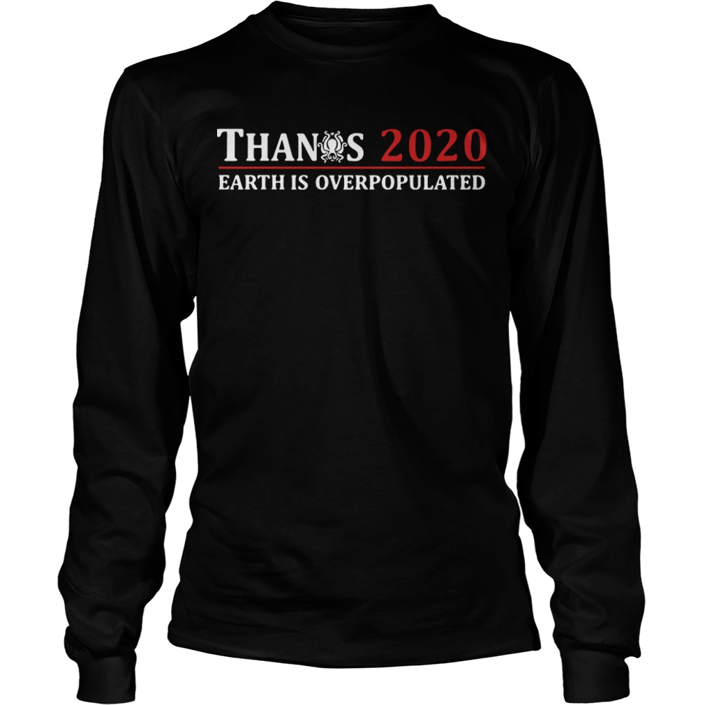 Avengers Thanos 2020 Earth Is Overpopulated Longsleeve Tee