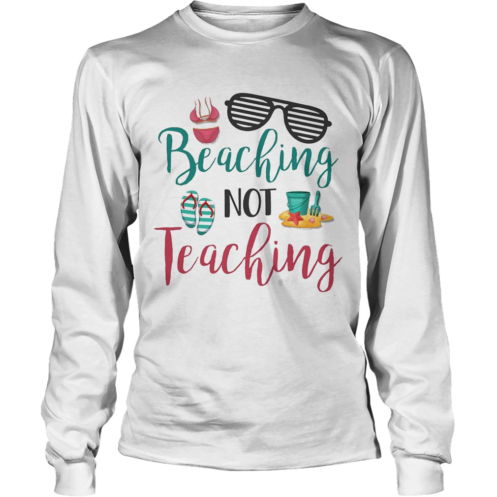 Beaching Not Teaching Longsleeve Tee