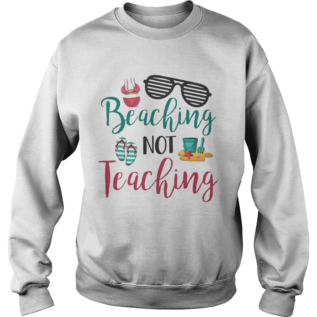 Beaching Not Teaching Sweater
