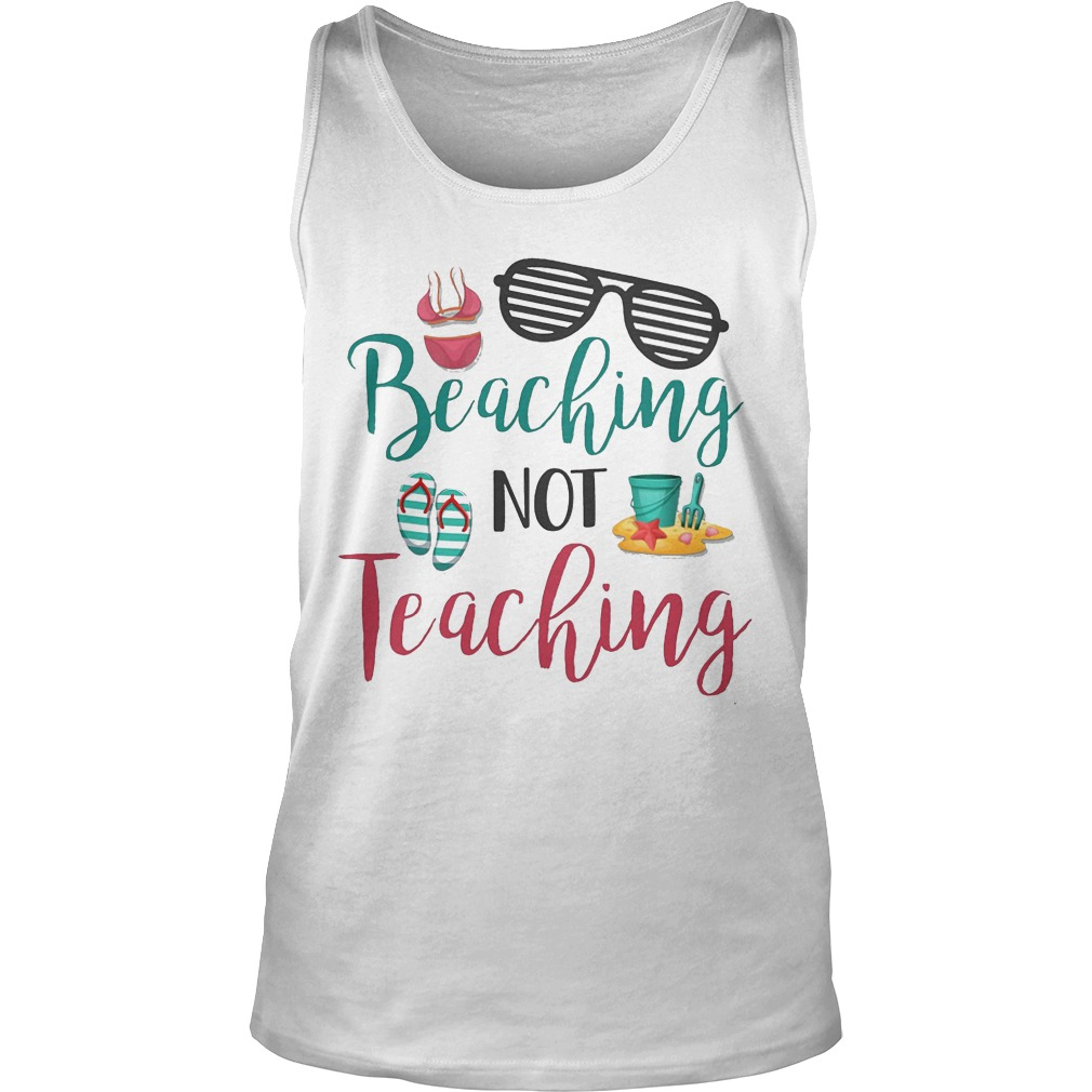 Beaching Not Teaching Tank Top