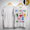 Bebe Rexha My Vagina My Choice Shirt