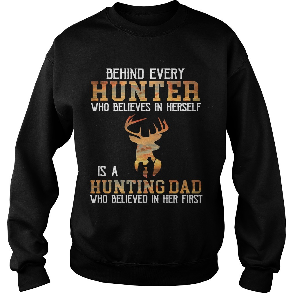 Behind Every Hunter Who Believes In Herself Is A Hunting Dad Who Believed In Her First Sweater