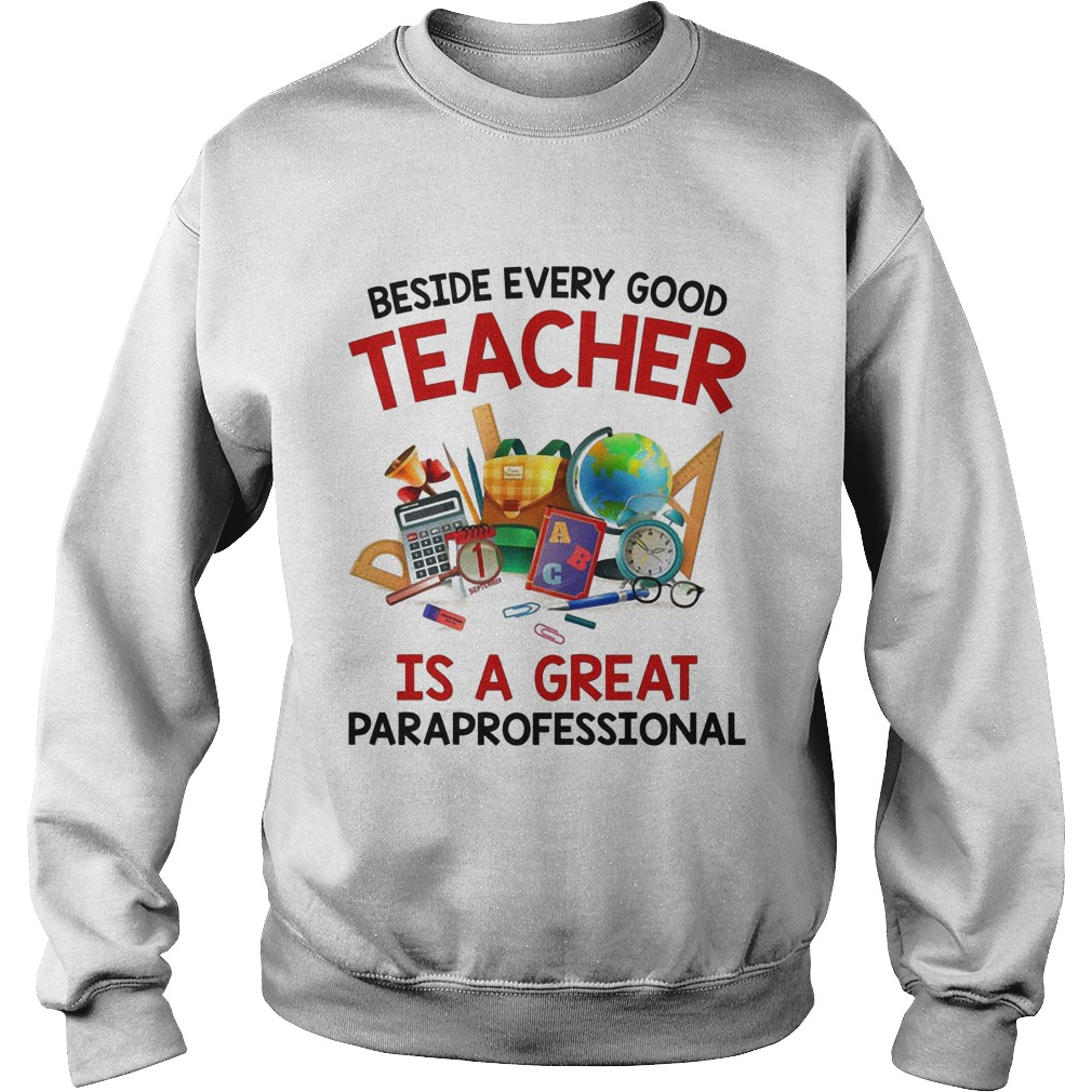 Beside Every Good Teacher Is A Great Paraprofessional Sweater