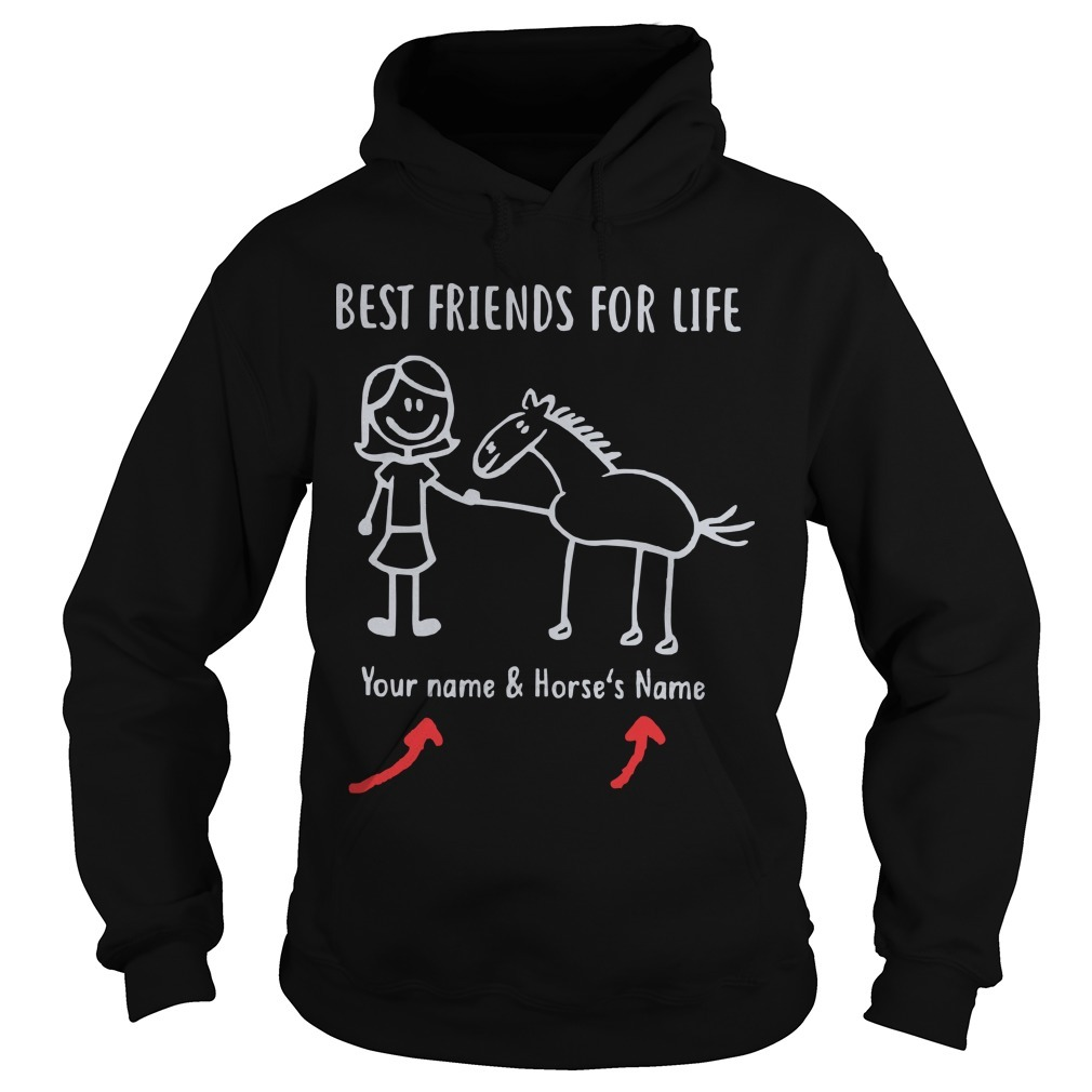 Best Friends For Life Your Name And Horse's Name Hoodie