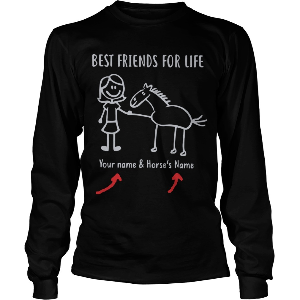 Best Friends For Life Your Name And Horse's Name Longsleeve Tee