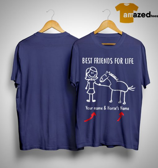 Best Friends For Life Your Name And Horse's Name Shirt