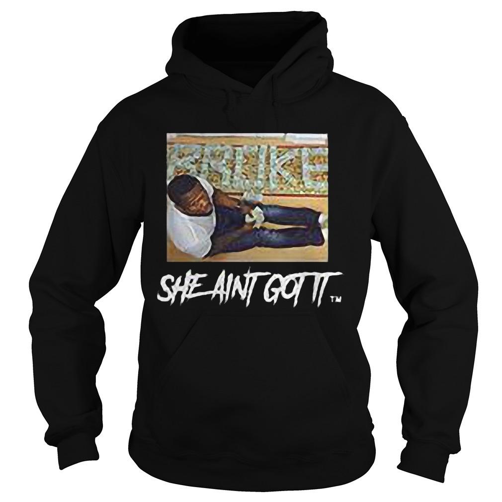 Broke She Aint Got It Hoodie