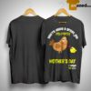 Chicken You're Doing A Great Job Mommy Happy 1st Mother's Day Shirt
