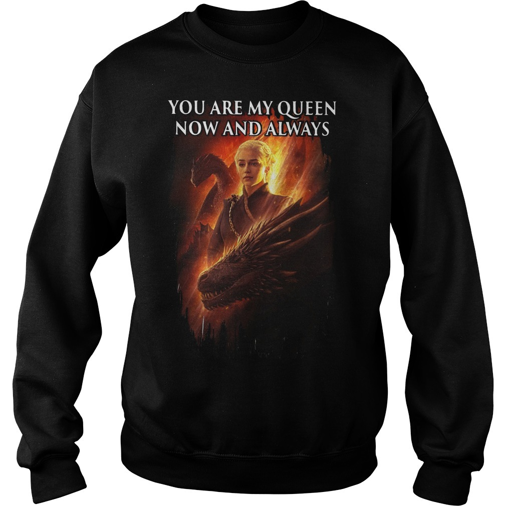 Daenerys Targaryen You Are My Queens Now And Always Sweater