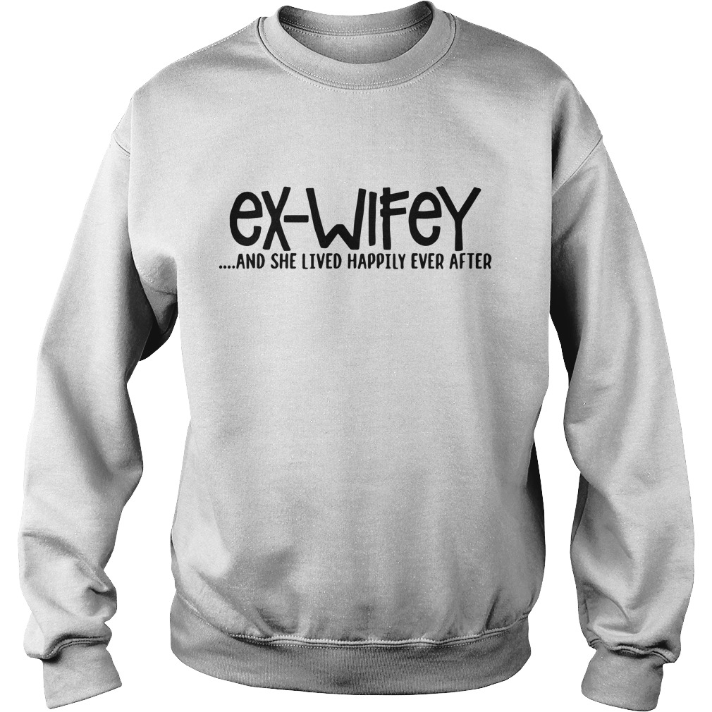 Ex Wifey And She Lived Happily Ever After Sweater