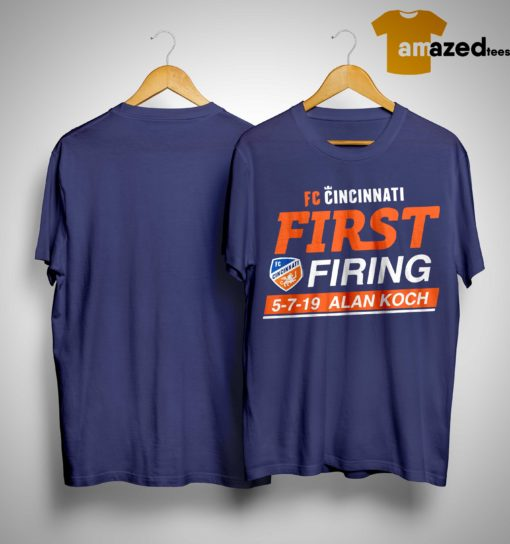 Fc Cincinnati First Firing 5-7-19 Alan Koch Shirt