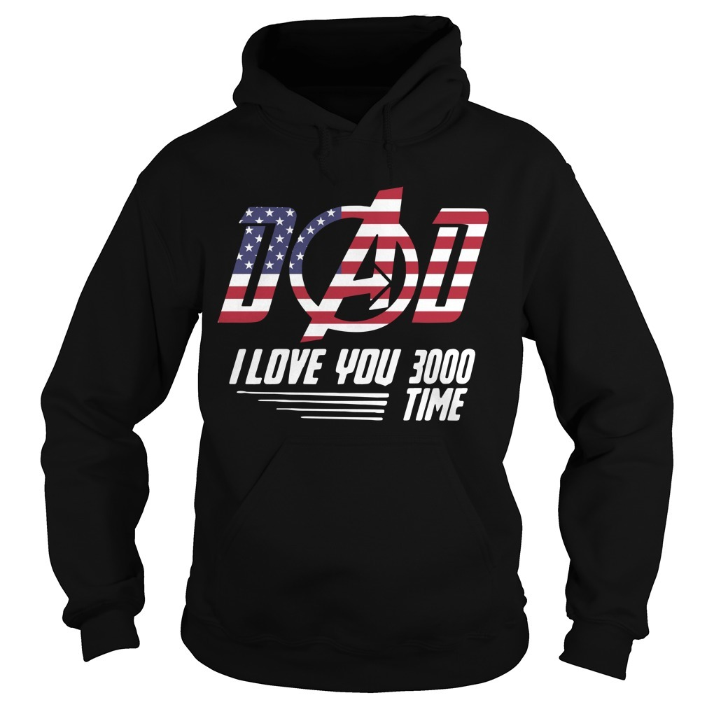Flag America Dad I Love You 3000 Time Hoodie