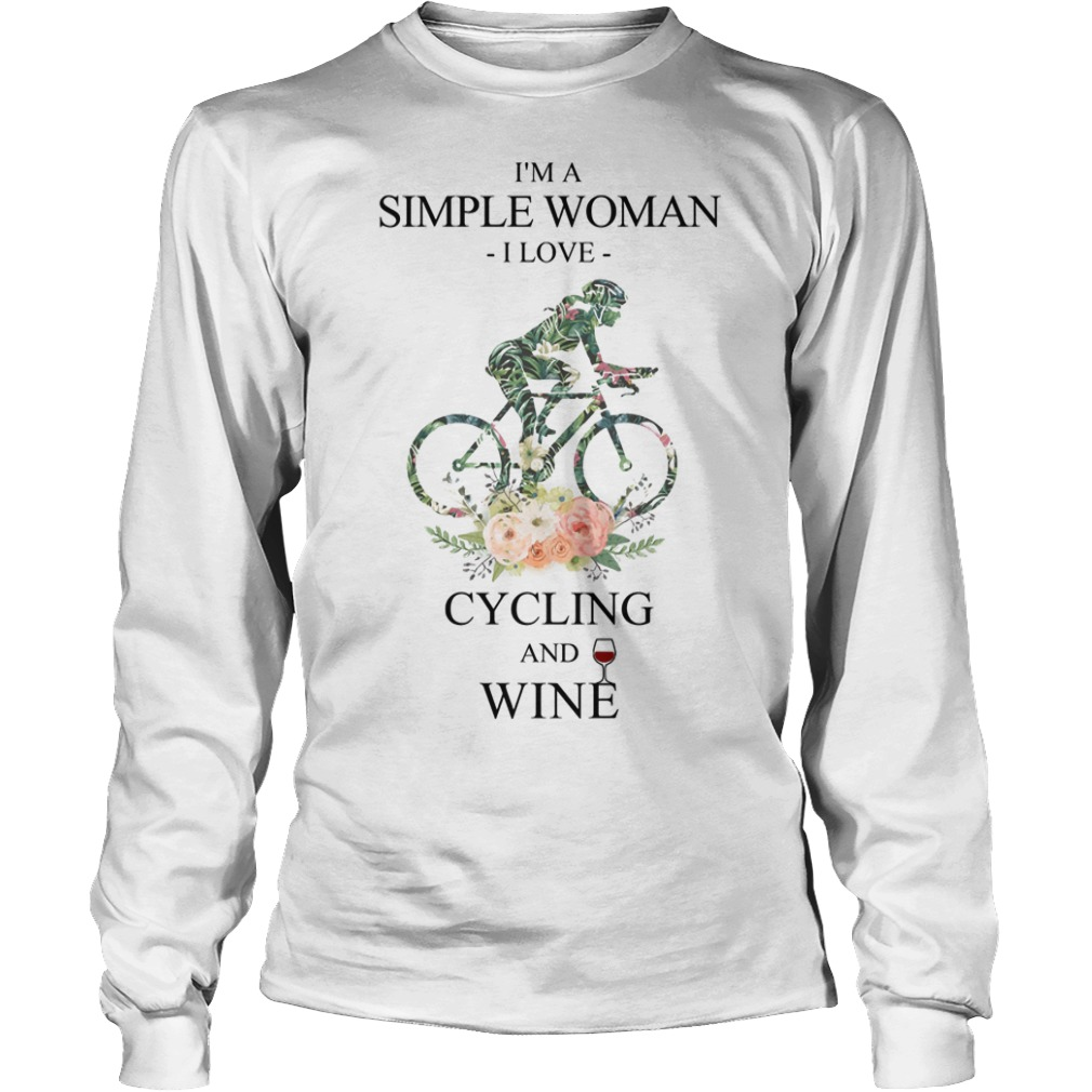 Floral I'm A Simple Woman I Love Cycling And Wine Longsleeve Tee