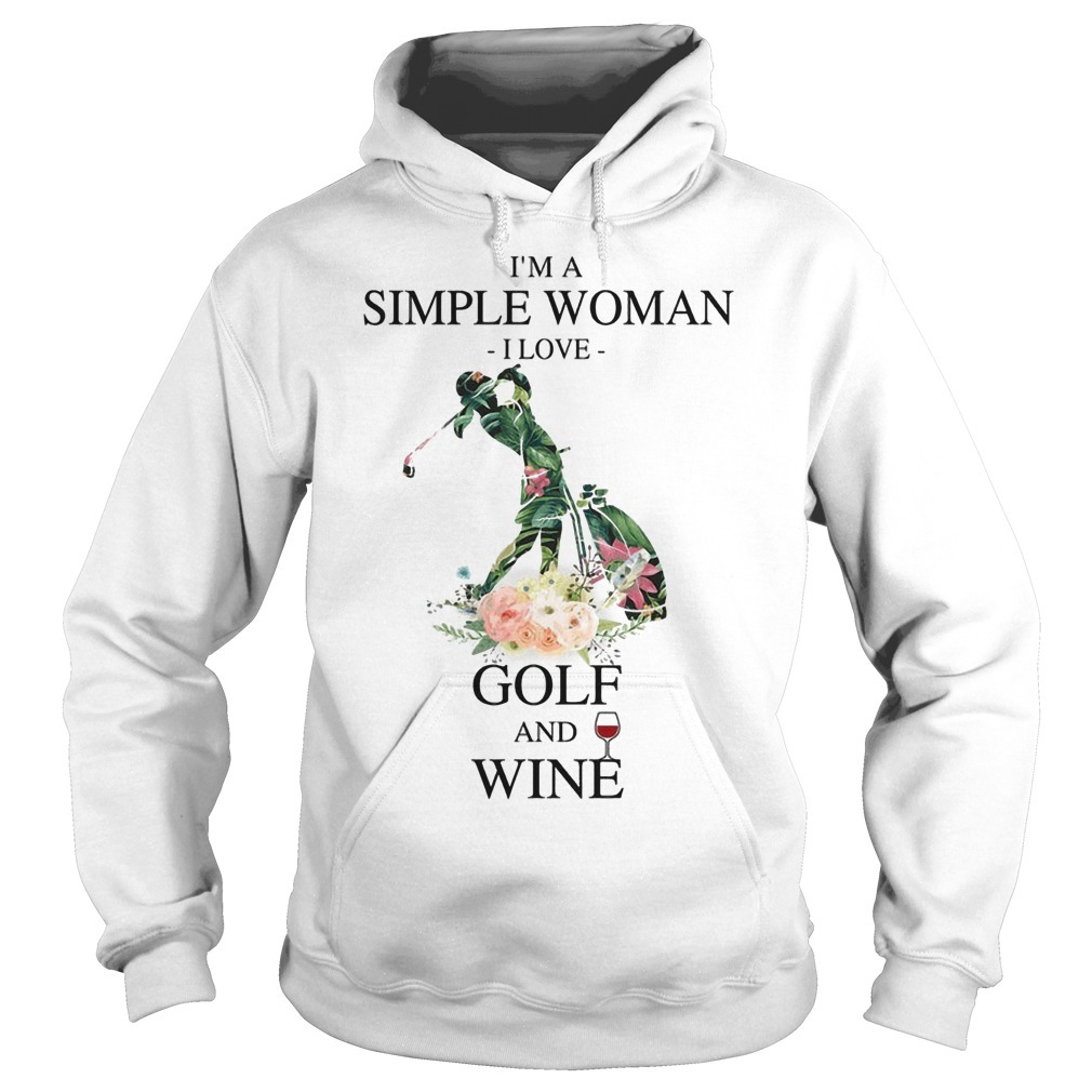 Floral I'm A Simple Woman I Love Golf And Wine Hoodie