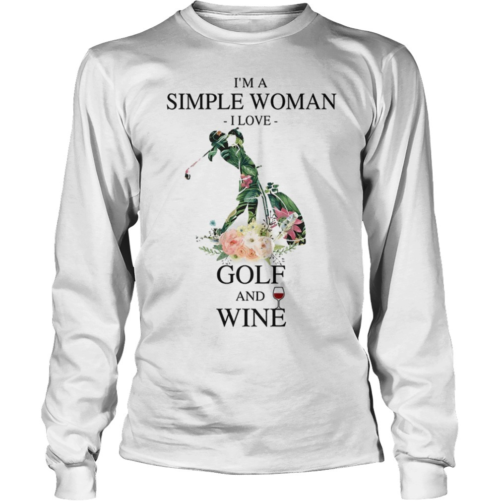 Floral I'm A Simple Woman I Love Golf And Wine Longsleeve Tee