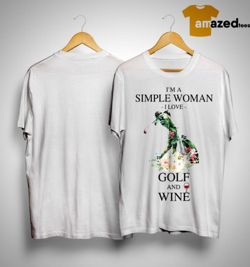 Floral I'm A Simple Woman I Love Golf And Wine Shirt