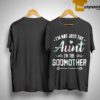 Floral I'm Not Just The Aunt I'm Godmother Shirt