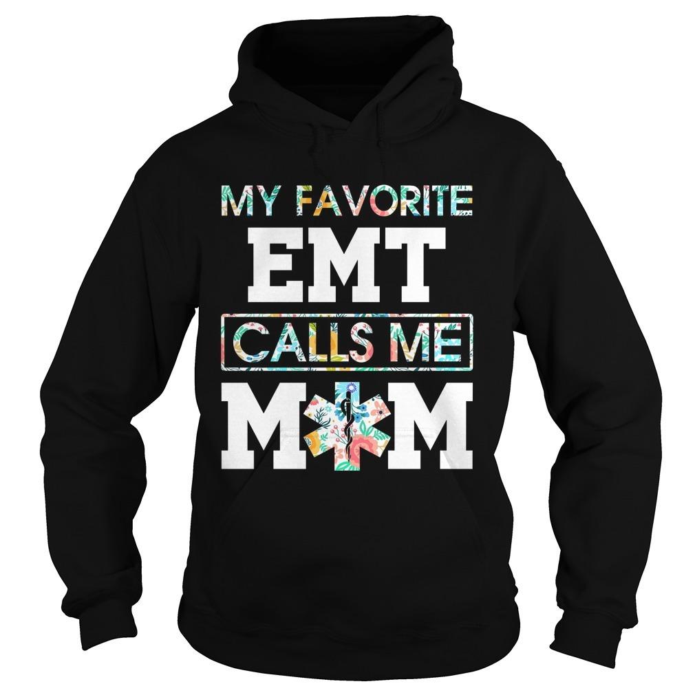 Floral My Favorite EMT Calls Me Mom Hoodie