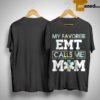Floral My Favorite EMT Calls Me Mom Shirt