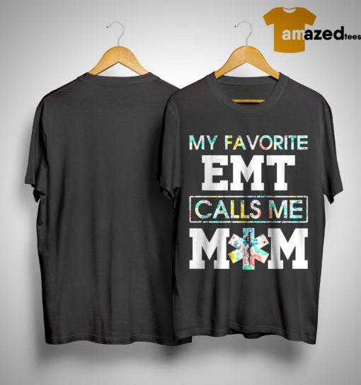 Floral My Favorite EMT Calls Me Mom Shirt