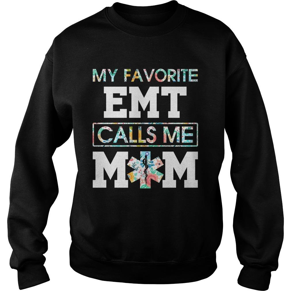 Floral My Favorite EMT Calls Me Mom Sweater
