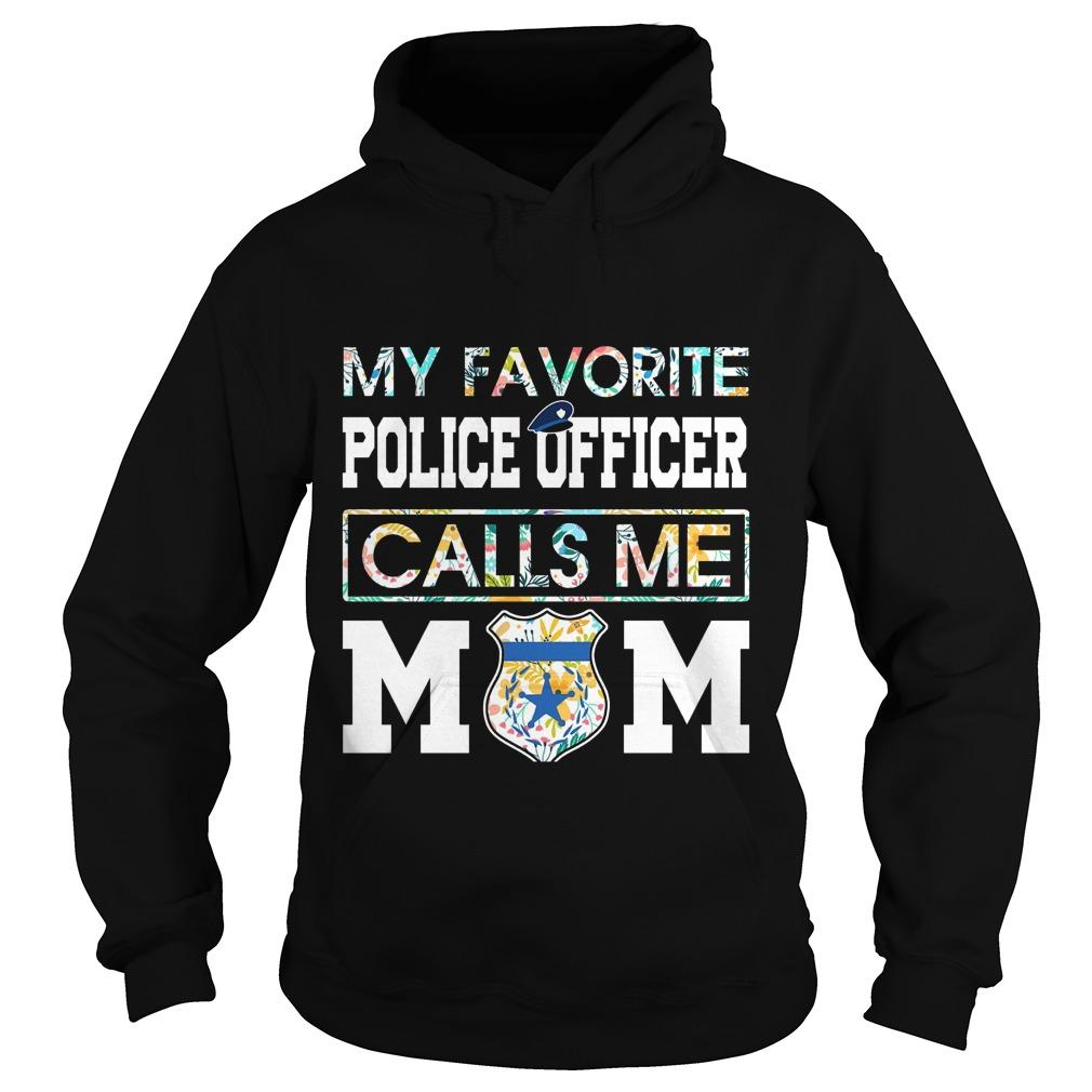 Floral My Favorite Police Officer Calls Me Mom Hoodie