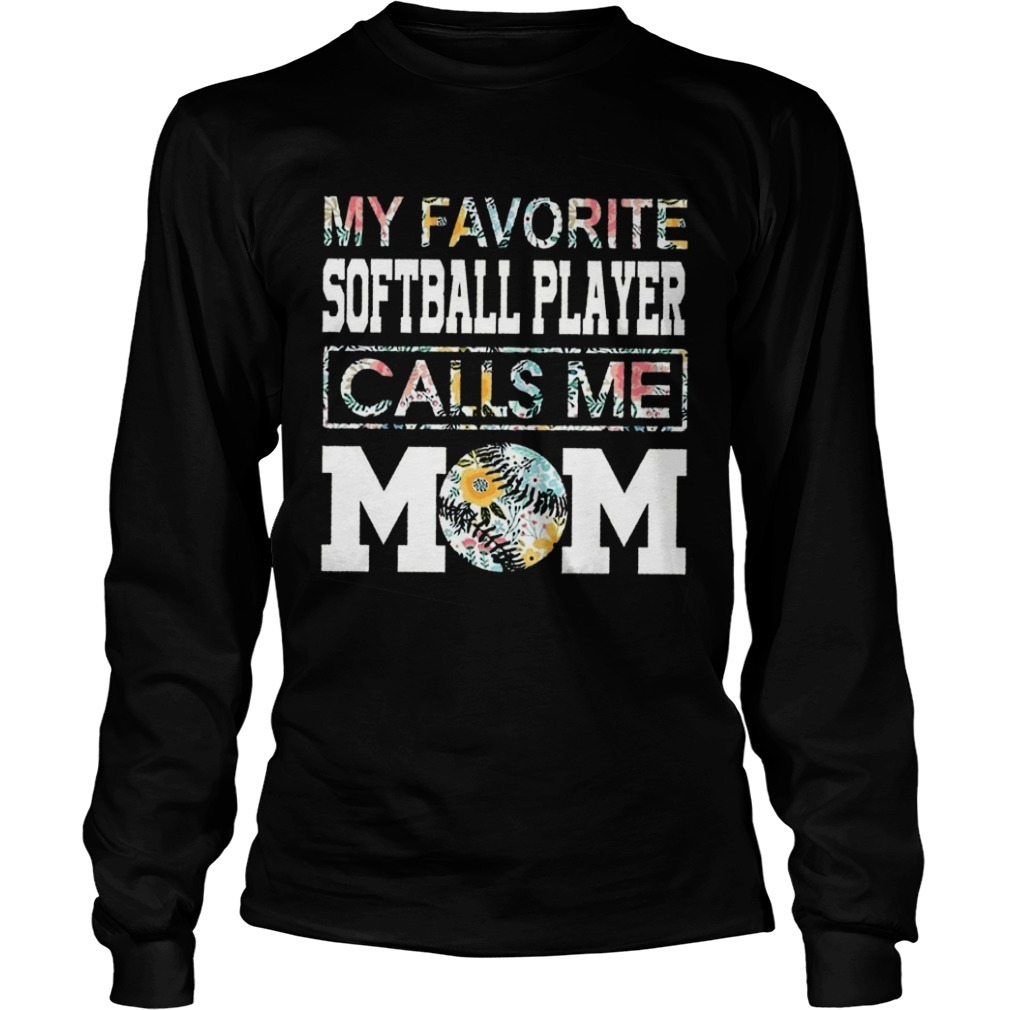 Floral My Favorite Softball Player Calls Me Mom Longsleeve Tee